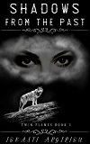 Shadows from the Past (Twin Flames Book 1)
