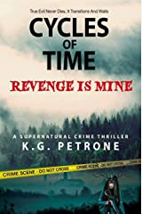 Cycles of Time - Revenge is Mine Kindle Edition