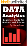 Data Analytics: Beginners Guide for Business and Science (English Edition)