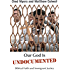 Our God Is Undocumented:  Biblical Faith and Immigrant Justice