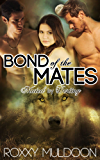 Bond of the Mates: A BBW Wolf Shifter Threesome Paranormal Erotic Romance (Mated by Destiny Book 1)
