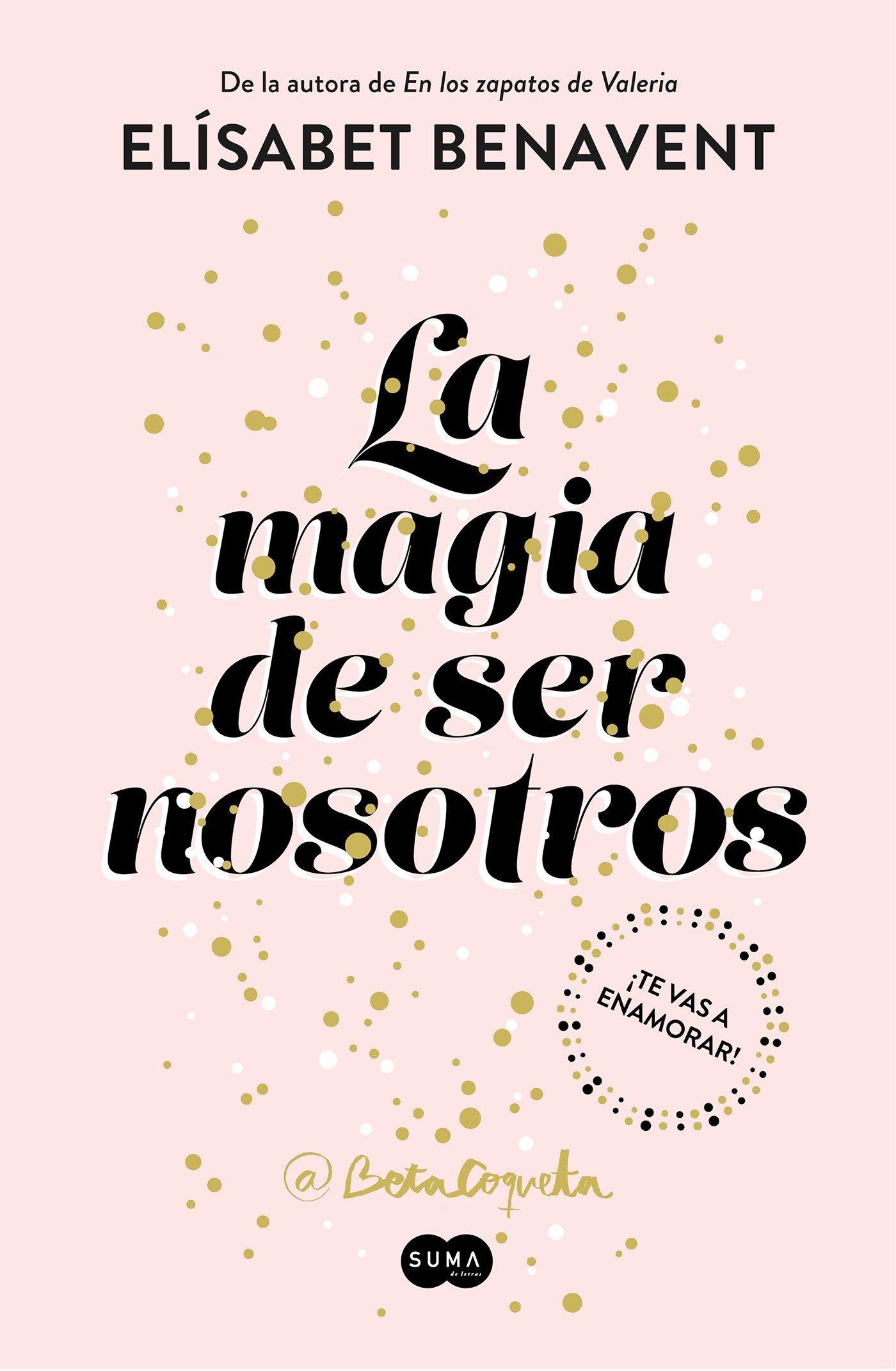La magia de ser nosotros (Bilogía Sofía 2): Amazon.es: Elísabet Benavent:  Libros