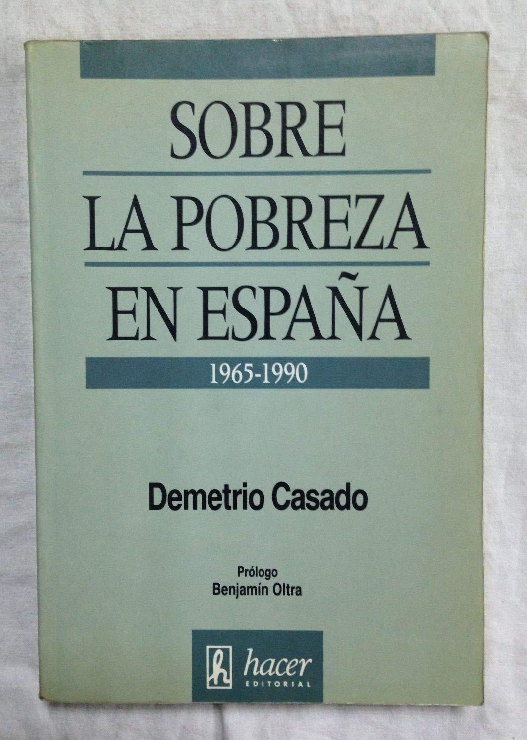 SOBRE LA POBREZA EN ESPAÑA, 1965-1990: Amazon.es: Casado, Demetrio: Libros