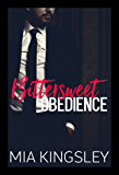Bittersweet Obedience (Bittersweet Submission 3) (German Edition)