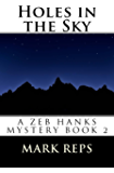HOLES IN THE SKY (ZEB HANKS: SMALL TOWN SHERIFF BIG TIME TROUBLE Book 2)