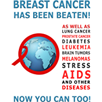 Cancer Has Been Beaten! Step by Step Guide on How to Beat Cancer, and 300+ Diseases.. Stress.Alzheimers.Arthritis.Depression.: Killing cancer not people, ... instinct to heal ,Cancer research secrets.