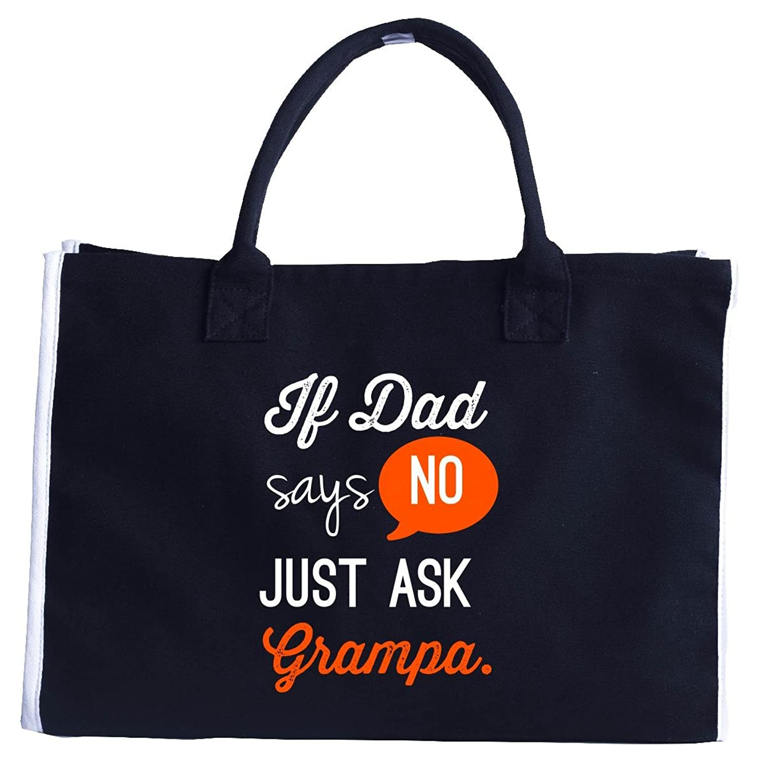 If Dad Says No Ask Grampa.. Funny Gift - Tote Bag