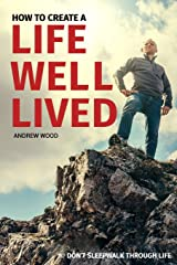 How to Create a Life Well-Lived Paperback