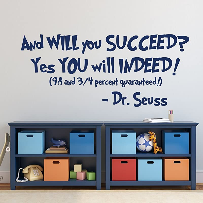 Saying For Kids Playroom Dr Seuss Quotes Wall Decal Vinyl Decorand Will You Succeed Yes You Will Indeed Bedroom Preschool Library Day Care Baby Nursery School Classroom Home Kitchen Decorative Accessories