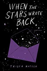 When the Stars Wrote Back: Poems Kindle Edition