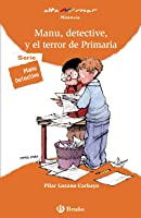 Manu Detective Y El Terror De Primaria