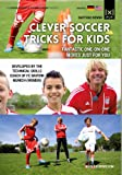 Clever Soccer Tricks & Moves for Kids