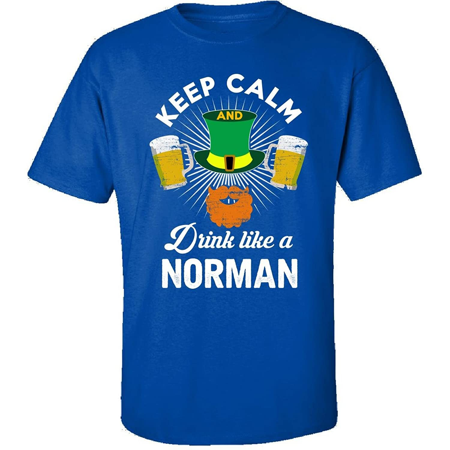 St Patricks Day Keep Calm Drink Like A Norman Gift - Adult Shirt