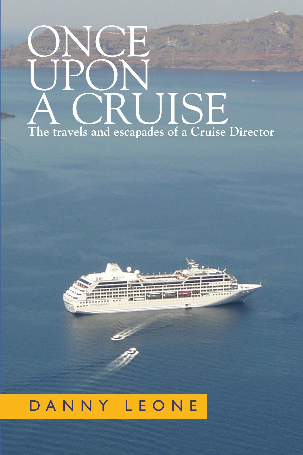 Download Once Upon a Cruise: The travels and escapades of a Cruise Director pdf epub