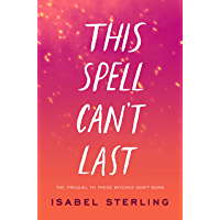 This Spell Can't Last (These Witches Don't Burn) book cover