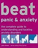 Beat Panic and Anxiety, John Illman and Rita Carter, 1844035077