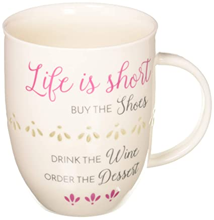 9fd02562f4592 Buy Pavilion Gift Company 66508 Life is Short Buy The Shoes Drink ...