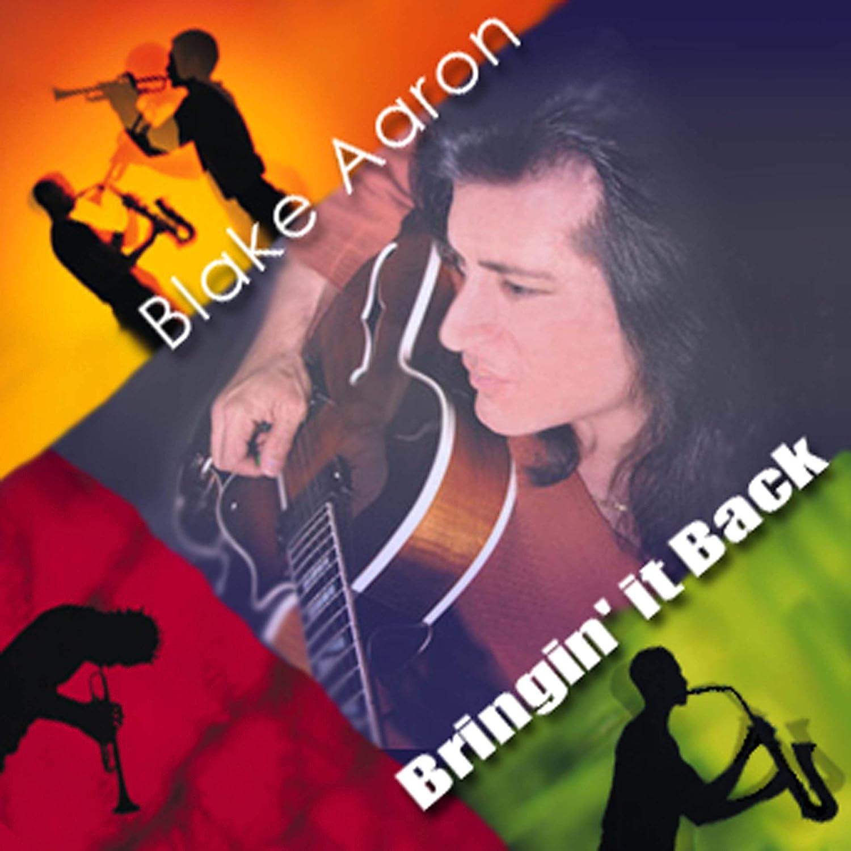Bringin'it Back - Blake Aaron: Amazon.de: Musik