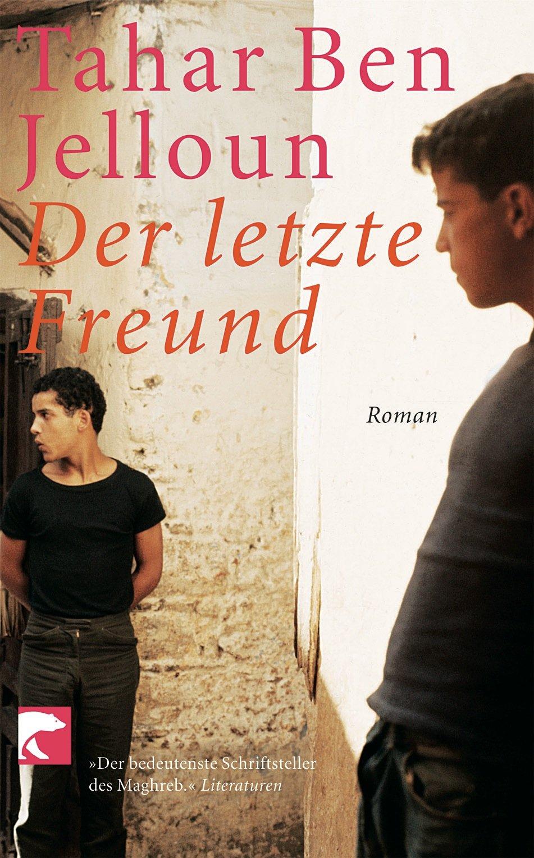 Der letzte Freund: Roman