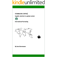 Starbucks Coffee - supplier selection in a global context - International Purchasing: International Purchasing
