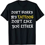 My Tattoos Don't Like You-Funny Sarcastic Inked Shirt Men