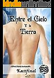 Entre el Cielo y la Tierra (Serie Invocación nº 2) (Spanish Edition)