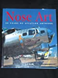 Nose Art: 80 Years of Aviation Artwork
