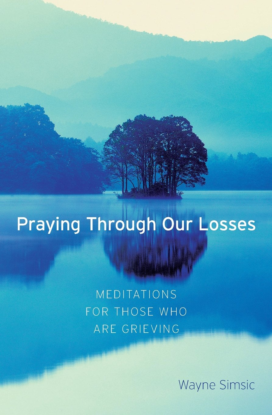 Download Praying Through Our Losses: Meditations for Those Who Are Grieving ebook