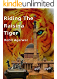 Riding the Raisina Tiger: Story of a military coup in India