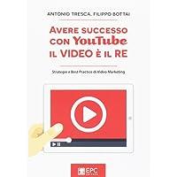 Avere successo con YouTube, il video è il re. Strategie e best practice di video marketing