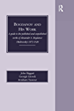 Bogdanov and His Work: A Guide to the Published and Unpublished Works of Alexander A Bogdanov (Malinovsky) 1873-1928