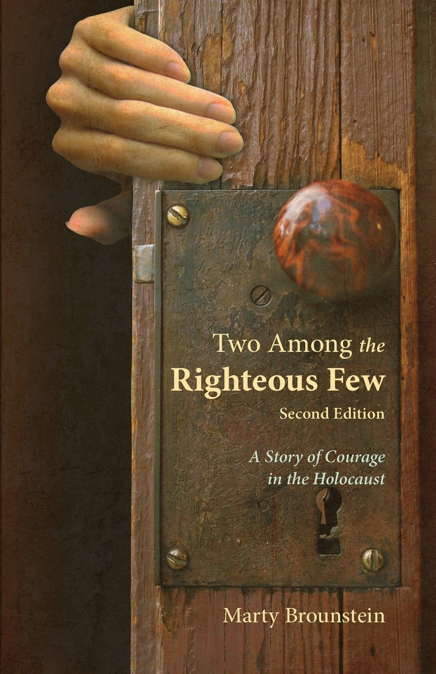 Two Among the Righteous Few: A Story of Courage in the Holocaust (Second Edition) PDF