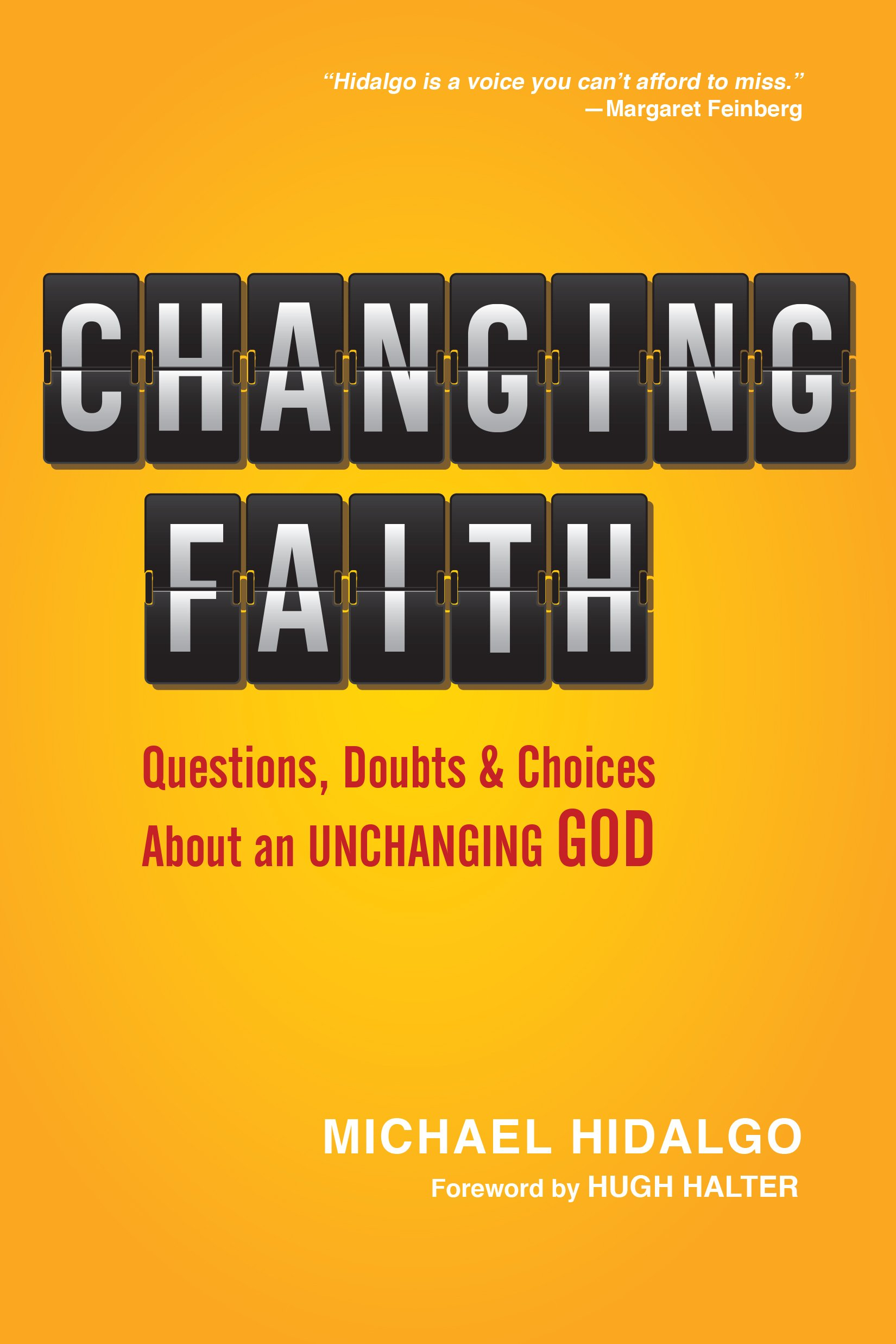 changing faith questions doubts and choices about an unchanging