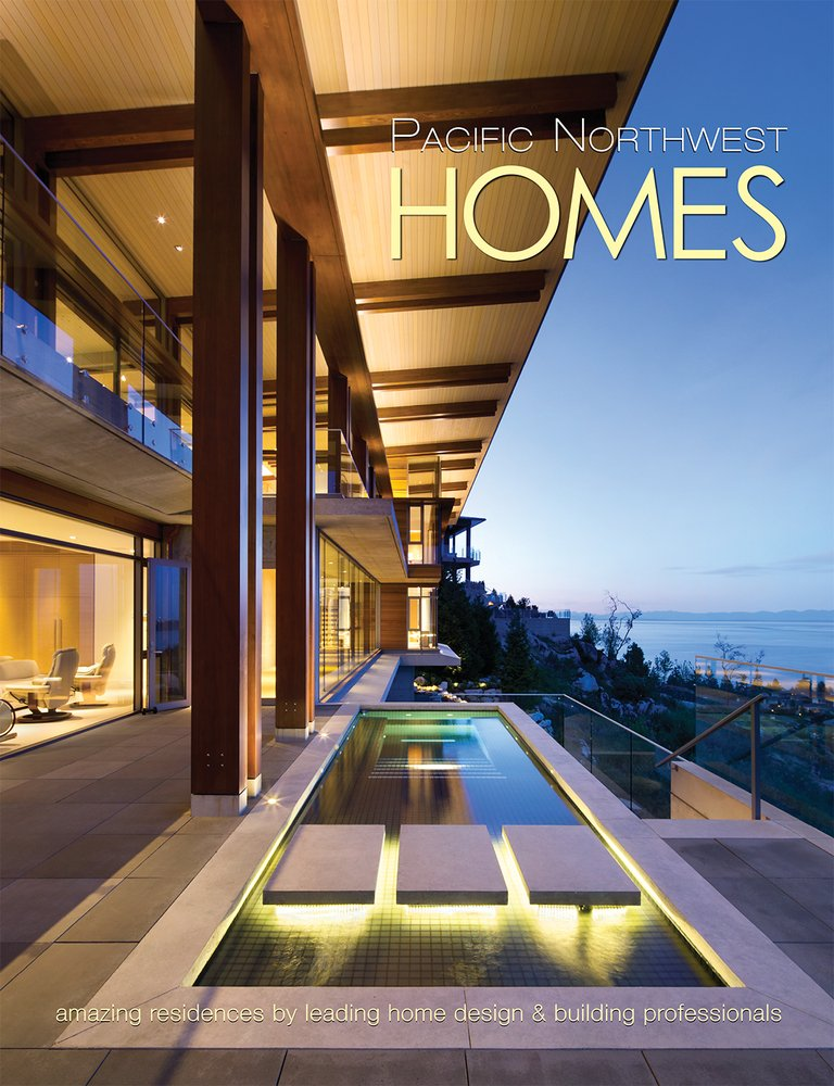 Pacific Northwest Homes Amazing Residences By Leading Home Design Building Professionals Panache Partners Llc 9780996965361 Amazon Com Books