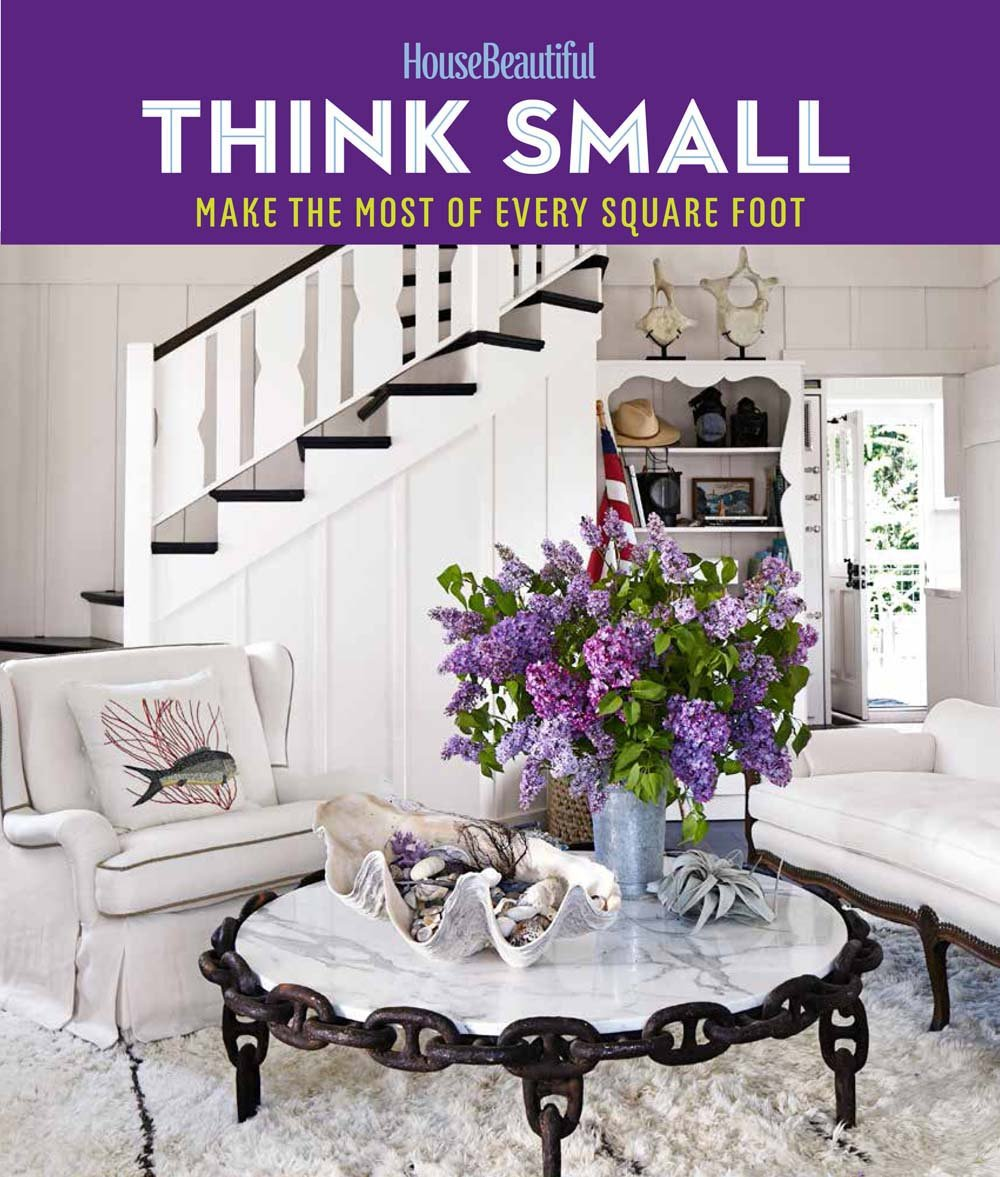 House Beautiful Think Small: Make the Most of Every Square Foot pdf