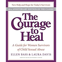 The Courage to Heal: A Guide for Women Survivors of Child Sexual Abuse, 20th Anniversary...