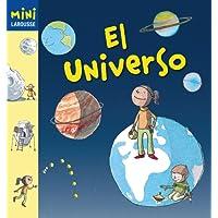El Universo (Larousse - Infantil / Juvenil - Castellano - A Partir De 5/6 Años - Colección Mini Larousse)