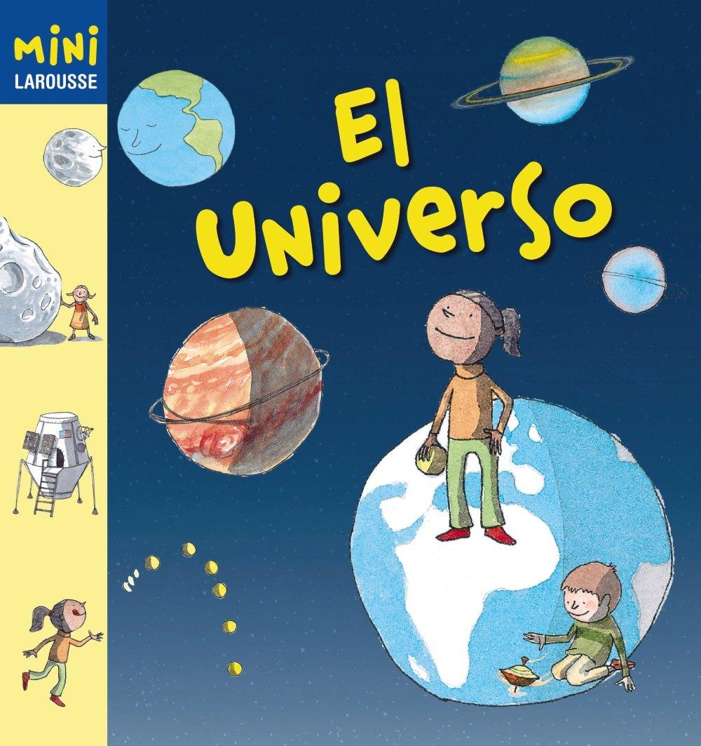 El Universo Larousse - Infantil / Juvenil - Castellano - A Partir De 5/6  Años - Colección Mini Larousse: Amazon.es: Aa.Vv.: Libros