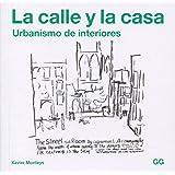 La calle y la casa: Urbanismo de interiores