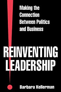 Reinventing Leadership: Making the Connection Between Politics and Business (SUNY series in Leadership Studies)