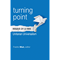 Turning Point: Essays on a New Unitarian Universalism