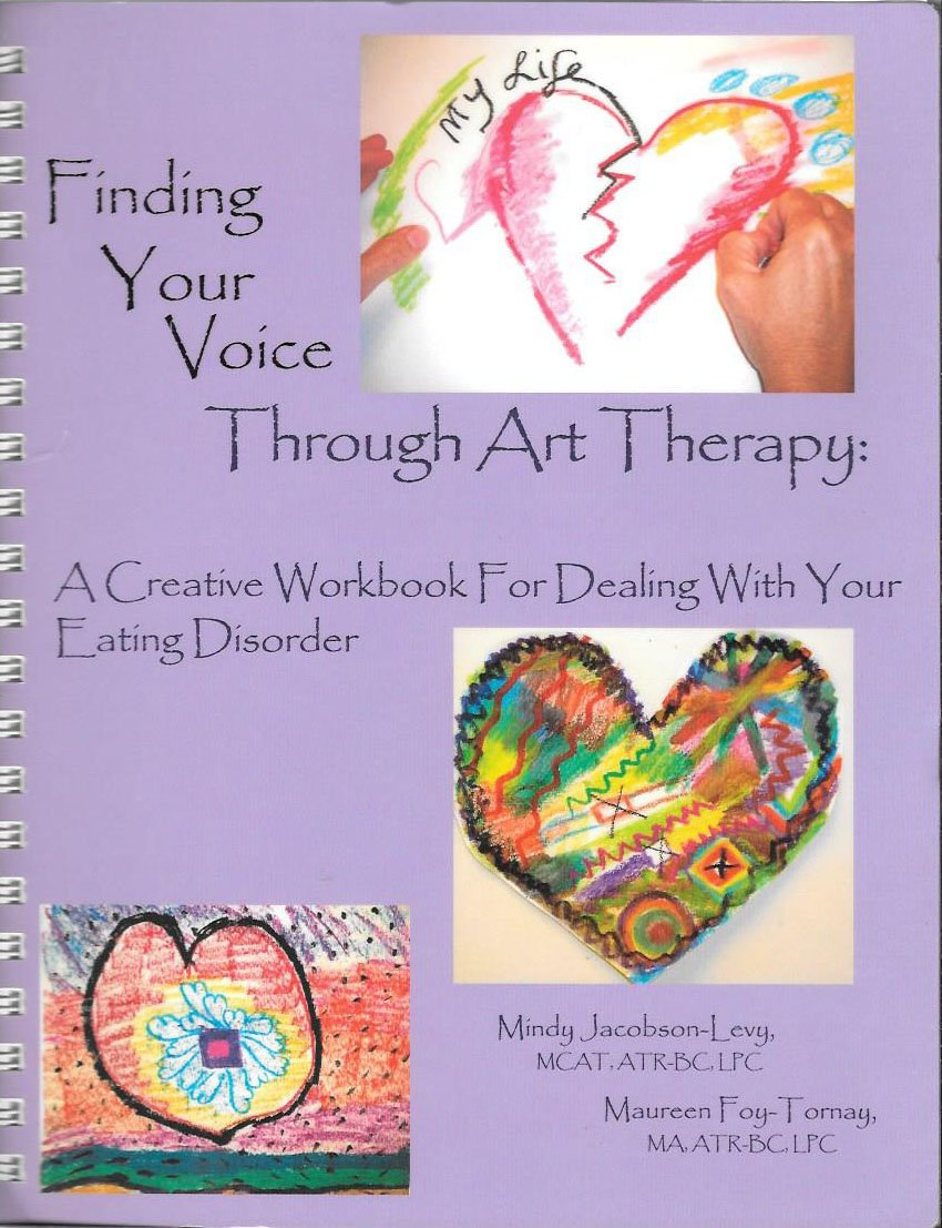 Workbooks eating disorder workbook : Finding Your Voice Through Art Therapy: A Creative Workbook for ...
