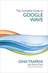 The Complete Guide to Google Wave Kindle Edition
