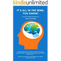 It's All In The Mind, You Know! (English Edition)