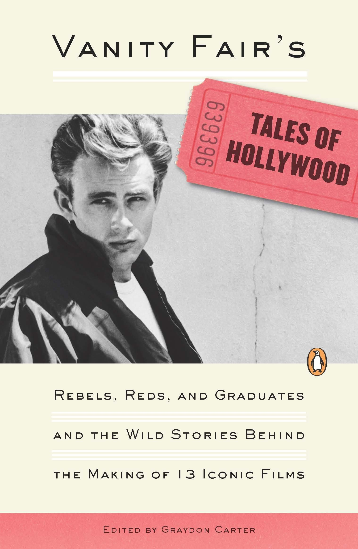 Read Online Vanity Fair's Tales of Hollywood: Rebels, Reds, and Graduates and the Wild Stories Behind the Making of 13 Iconic Films PDF