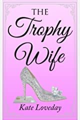 The Trophy Wife Kindle Edition