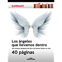 Los ángeles que llevamos dentro: Una síntesis detallada del libro de Steven Pinker en sólo 40 páginas (Summary nº 4) (Spanish Edition)