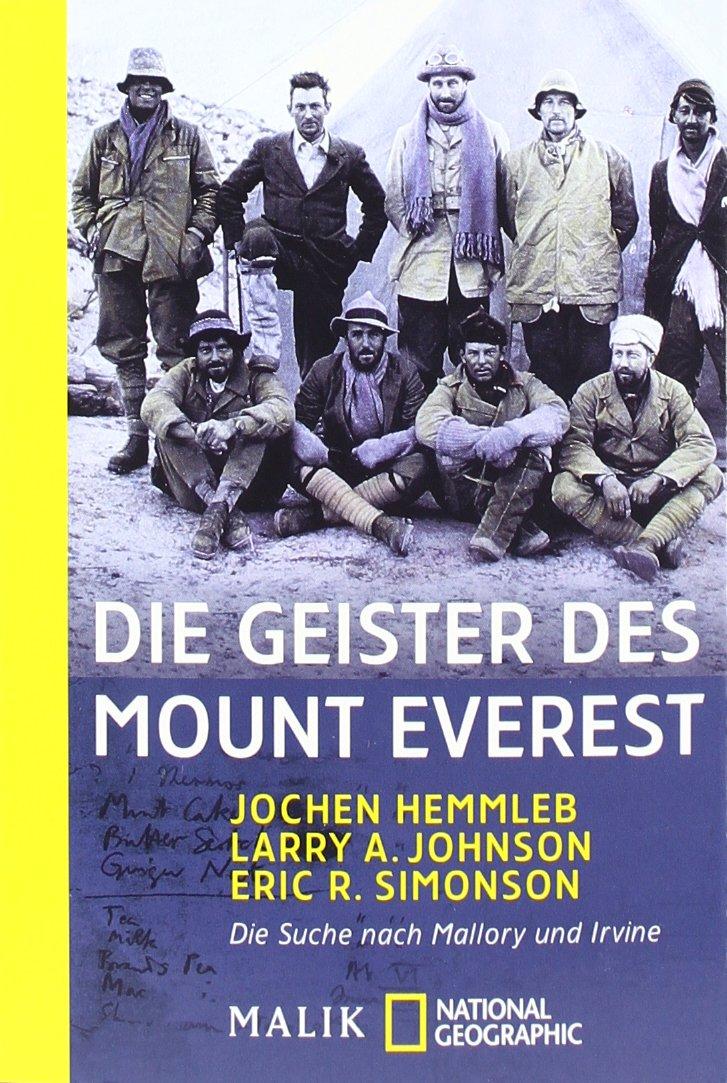 Die Geister des Mount Everest: Die Suche nach Mallory und Irvine (National Geographic Taschenbuch, Band 40108)