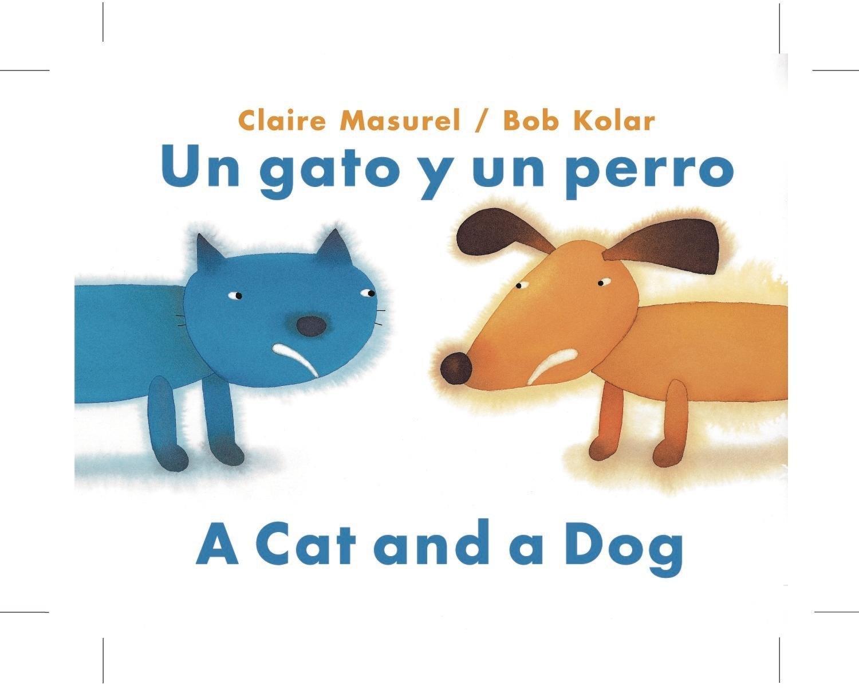 Un Gato y Un Perro/A Cat and a Dog (Bilingual Edition) (Spanish and English Edition) ebook