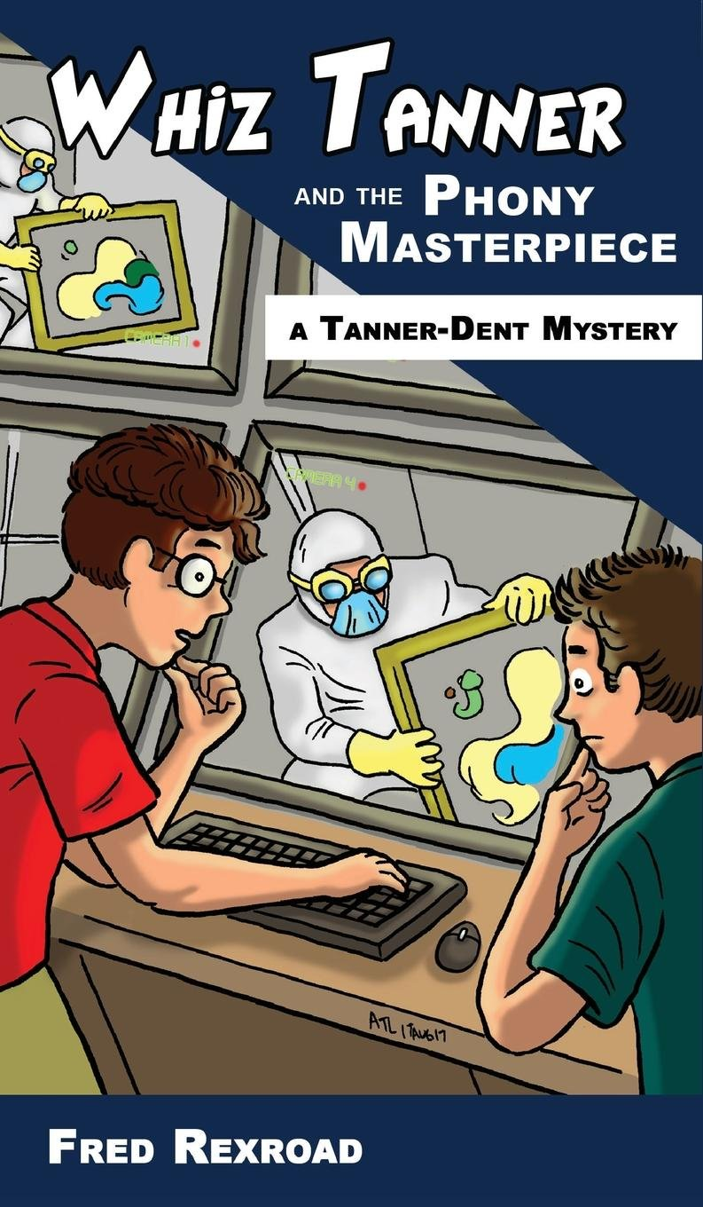 Download Whiz Tanner and the Phony Masterpiece (Tanner-Dent Mysteries) ebook